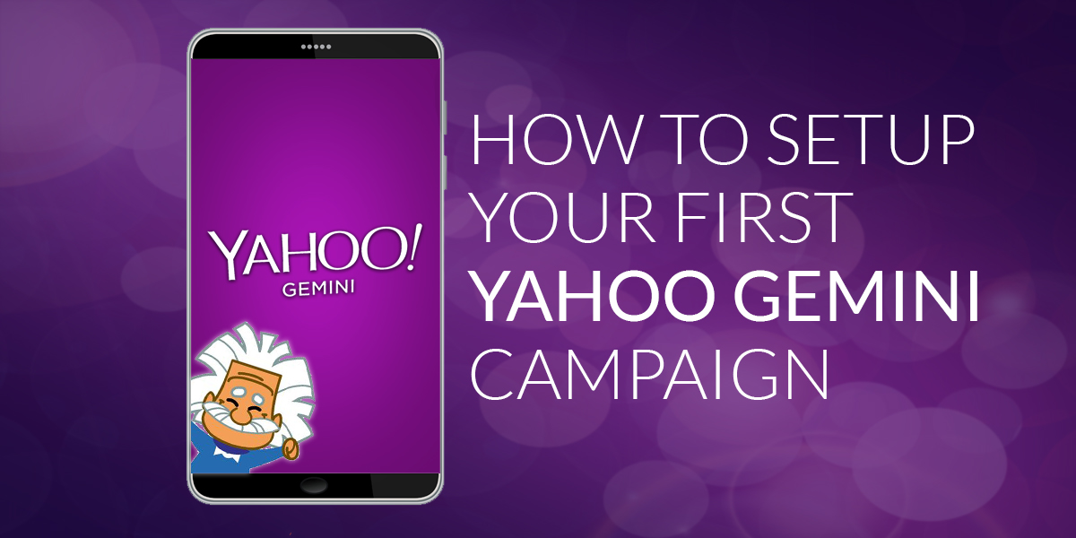 How To Setup Your First Yahoo Gemini Campaign