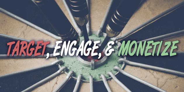 target-engage-monetize